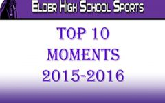 Top 10 Sports Moments for Elder 2015-2016