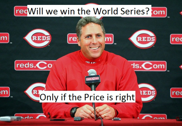 the reds can win the world series only if the price is right