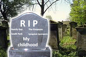 My childhood died when my favorite tv shows did