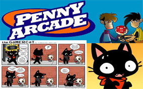 Two famous game-based web comics Gamercat (on bottom) and Penny Arcade (on top) the latter holds five gaming conventions a year.