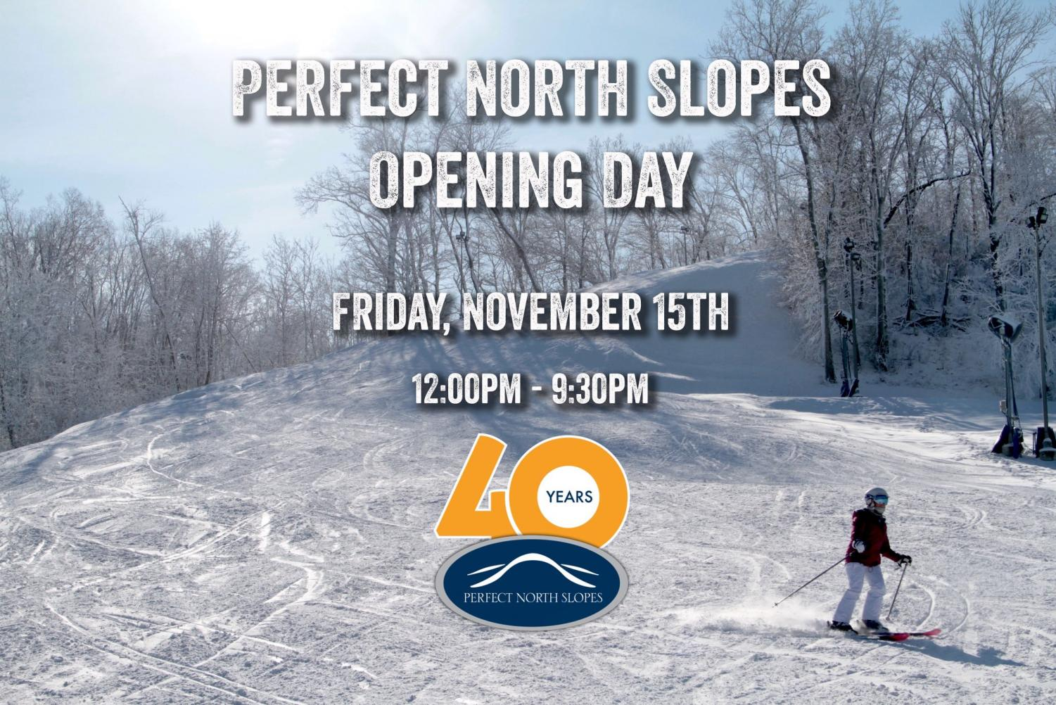 Perfect North Slopes opens the earliest in the history of the slopes.